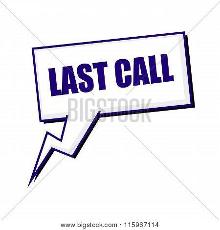 Last Call Blueblack Stamp Text On White Speech Bubbles