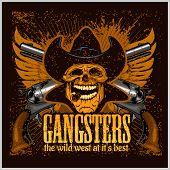 Gangster skull with cowboy hat and pistols - grunge vintage poster poster