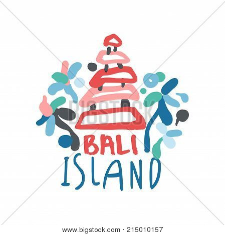 Exotic summer vacation colorful graphic design. Hand drawn template travel label. Traditional Bali temple. Tourism logo concept for agency or tour operator. Vector illustration isolated on white.