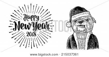 Dog Santa claus in hat coat sweater. Happy New Year 2018 calligraphy lettering with salute. Vintage black engraving illustration for poster. Isolated on white background