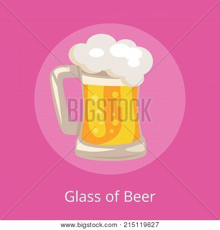 Glass of beer with white foam and bubbles vector isoated illustration on pink. Light alchoholic beverage in transparent mug with handle