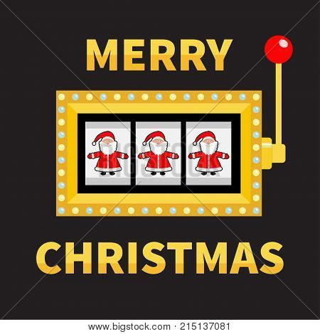 Merry Christmas. Santa Claus. Slot machine. Golden Glowing lamp light. Jackpot. Red handle lever. Big win Online casino gambling club sign symbol. Flat design. Black background. Vector illustration