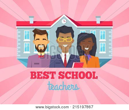 Best school teachers colorful postcard. Vector illustration with two male and one female teachers on foreground of school building