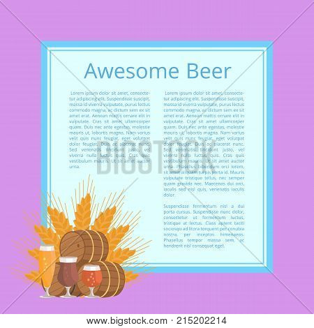 Awesome beer poster with text depicting barrels and glasses. Isolated vector illustration of wooden casks, various types of glassware and wheat ears