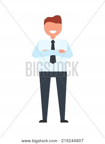 Man dressed like office worker stands smiling with arms crossed on chest. Businessman on vector illustration isolated on white background