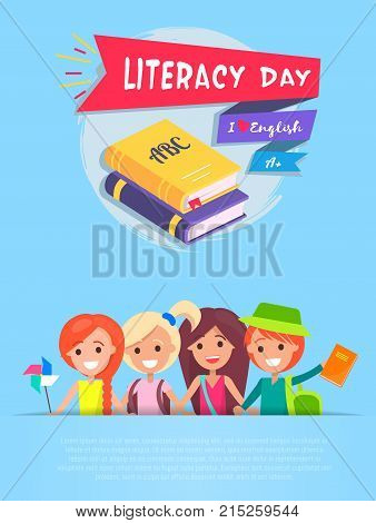 Literacy day light-blue variant of posters with big picture of books, lines and pupils holding notebook, as well as sample text vector illustration