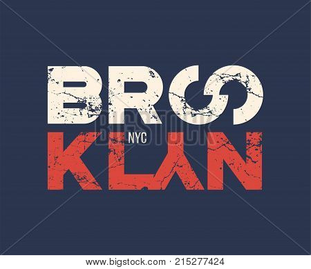 Brooklyn nyc t-shirt and apparel design with grunge effect. Vector print, typography, poster, emblem.