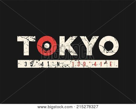 Tokyo t-shirt and apparel design with grunge effect. Vector print, typography, poster, emblem.