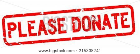 Grunge red please donate wording square rubber seal stamp on white background
