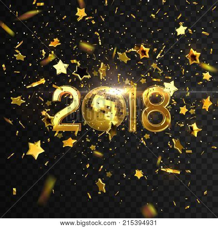 Happy New 2018 Year. Vector holiday illustration of golden 2018 numbers, mirror disco ball, falling stars and confetti. Shiny decorative element isolated on black background. Festive dance party sign