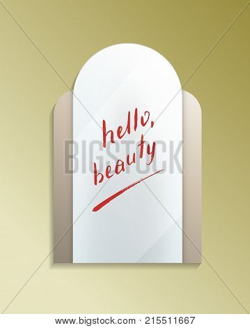 Hello beauty message on misted mirror. Decorative elegant wall mirror in frame with finger drawn text isolated vector illustration. Realistic bathroom modern furniture design element.
