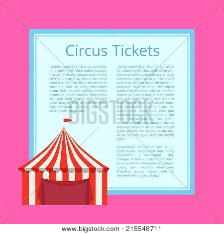 Circus tickets poster depicting big image of red and white tent with sample text of blue color vector illustration on general pink background