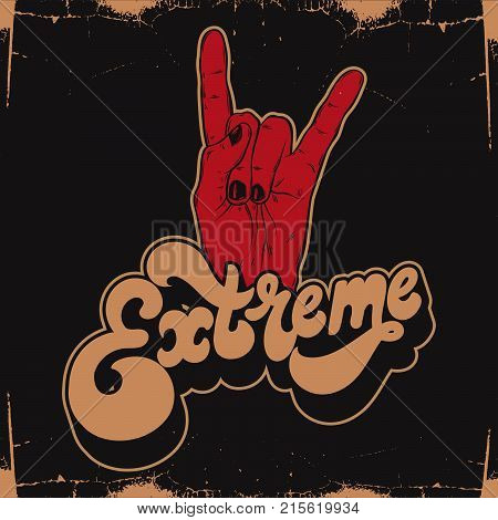 Extreme. Vector handwritten lettering made in 90's style. Hand drawn illustration of rock hand. Template forcard poster banner print for t-shirt.