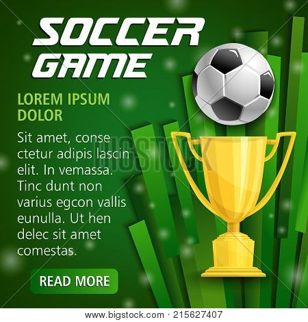 Soccer game cup poster for football sport championship or college team league play. Vector design of golden champion cup award, soccer ball on green playing field of football arena stadium background