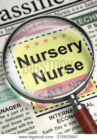 Newspaper with Small Advertising Nursery Nurse. Nursery Nurse - Close Up View Of A Classifieds Through Magnifier. Concept of Recruitment. Blurred Image. 3D Illustration.