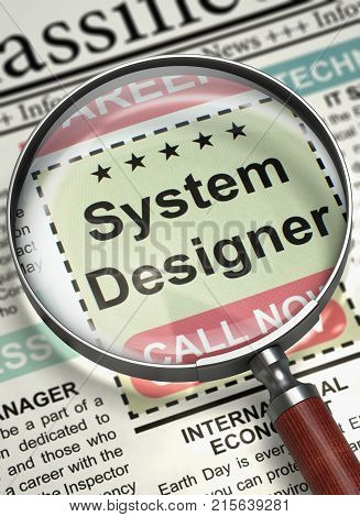 Column in the Newspaper with the Jobs of System Designer. System Designer - Close View Of A Classifieds Through Magnifier. Concept of Recruitment. Blurred Image. 3D.