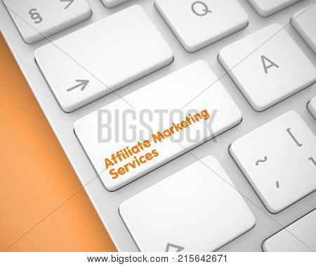 Affiliate Marketing Services Written on White Keypad of Modern Keyboard. Business Concept: Affiliate Marketing Services on Modern Keyboard Background. 3D.