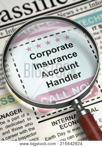 Newspaper with Vacancy Corporate Insurance Account Handler. Corporate Insurance Account Handler. Newspaper with the Classified Ad. Job Search Concept. Blurred Image. 3D Illustration.