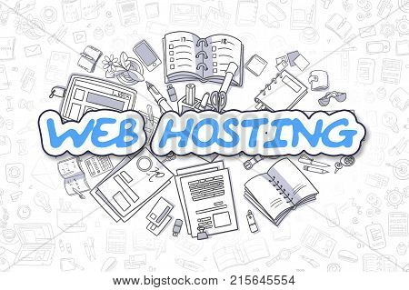 Web Hosting - Sketch Business Illustration. Blue Hand Drawn Inscription Web Hosting Surrounded by Stationery. Cartoon Design Elements.