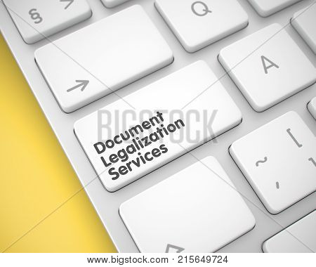 Document Legalization Services Written on White Button of Conceptual Keyboard. Close View View on Modern Keyboard - Document Legalization Services White Button. 3D Render.