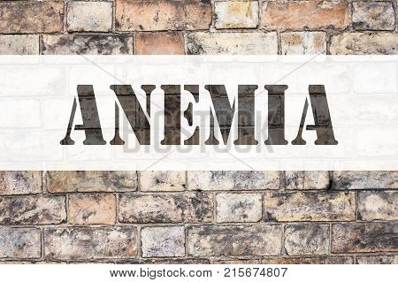 Conceptual Announcement Text Caption Inspiration Showing Anemia. Business Concept For Medical Diagno