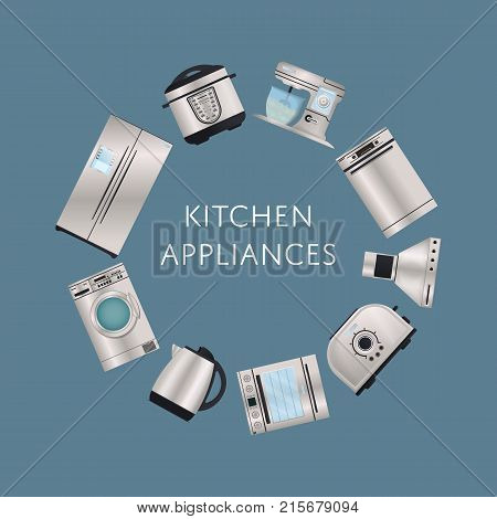 Modern kitchen appliances poster. Refrigerator, washing machine, toaster, electric kettle, air extractor, oven, multi cooker, kitchen mixer vector illustration. Electronic household devices shopping.