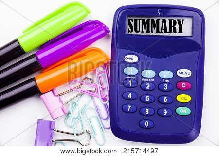 Writing Word Summary Text In The Office With Surroundings Such As Marker, Pen Writing On Calculator.
