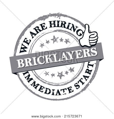 We are hiring bricklayers - red stamp designed for recruitment agencies / human resources companies that are looking for construction / demolition / building workers