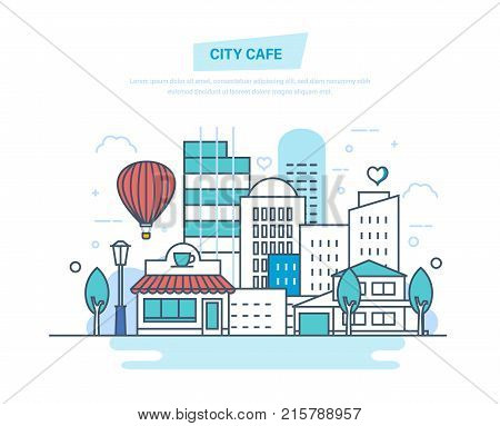 City cafe on city street. Coffee shop, cafe building. City street, recreation walking park, landscape of summer park, buildings. Travel and vacation. Illustration thin line design of vector doodles.