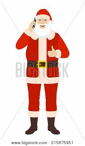 Santa Claus talking on the mobile phone and showing thumb up. Full length portrait of Santa Claus in a flat style. Vector illustration.