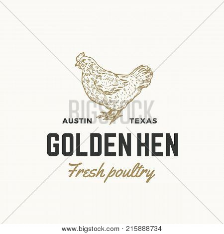 Golden Hen Fresh Poultry Abstract Vector Sign, Symbol or Logo Template. Hand Drawn Engraving Chicken Sillhouette with Retro Typography. Vintage Emblem. Isolated.