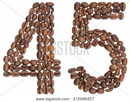 Arabic Numeral 45, Forty Five, From Coffee Beans, Isolated On White Background