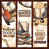 Old vintage books library sketch banners templates for rarity bookshop or book store. Vector design of ancient rare books and manuscripts, writer ink pen quill or feather in library inkwell poster