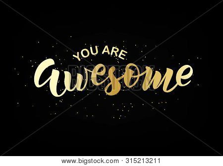 You Are Awesome Text. Hand Lettering Typography For T-shirt Design, Birthday Party, Greeting Card, P