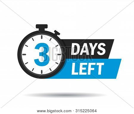 3 Days Left. Count Timer Icon. Vector Emblem Of 3 Days Left In Flat Style. Hour Down Icon With Ribbo