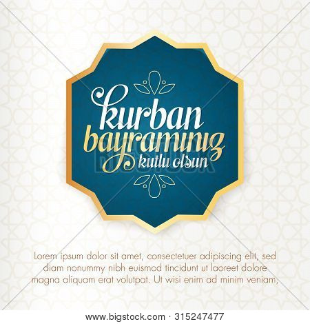 Feast of the Sacrifice Greeting (Eid al-Adha Mubarak) (Turkish: Kurban Bayraminiz Kutlu Olsun) Holy days of muslim community. Billboard, Poster, Social Media, Greeting Card template. poster