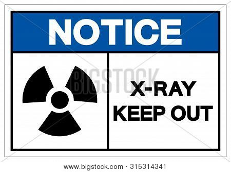Notice X-ray Keep Out Symbol Sign, Vector Illustration, Isolate On White Background Label. Eps10