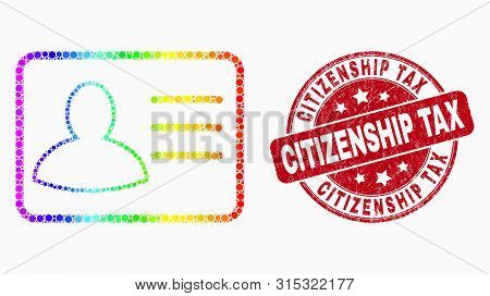 Dot Spectrum User Card Mosaic Pictogram And Citizenship Tax Seal Stamp. Red Vector Round Textured St