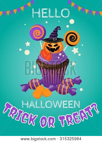 Halloween Background With Halloween Cupcake And Hello Halloween And Trick Or Treat? Text. Invitation