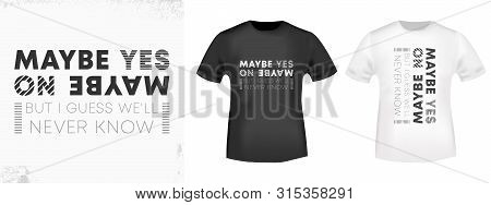 Maybe Yes Maybe No Print For T Shirts Applique, Fashion Slogan, Badge, Label, Tag Clothing, Jeans, A