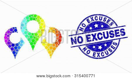 Dotted Spectrum Map Markers Mosaic Pictogram And No Excuses Seal. Blue Vector Rounded Grunge Seal Wi