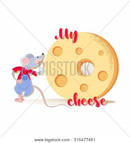 Pretty Rat And Cheese. My Cheese. Lettering. Funny Mouse.  Animal, Rodent. Year Of The Rat. Chinese
