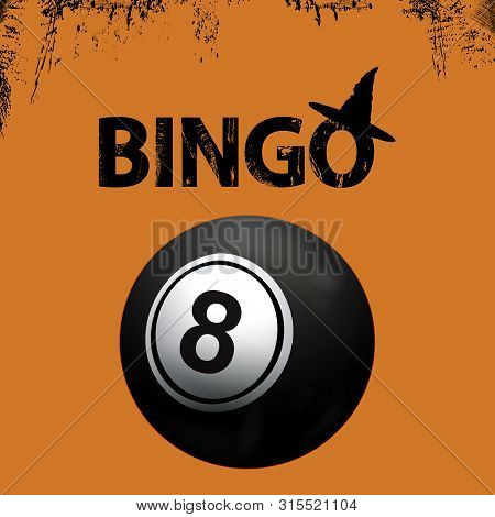 Black Bingo Ball Over Halloween Grunge Background With Decorative Text And Witch Wizard Hat