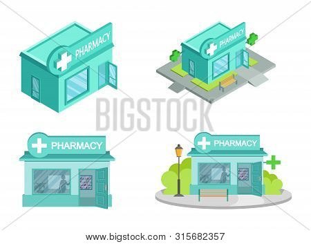 Set Of Vector Isometric Drugstores From Different Angles. Facade Of Pharmacy Store Isolated On White