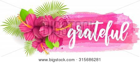 Grateful - Inspirational Handwritten Modern Calligraphy Lettering Text On Abstract Watercolor Brushe