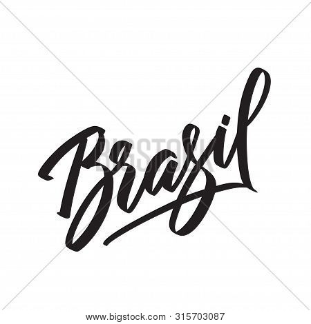 Brasil Word On Portugese. Text Modern Calligraphy. Graphic Print Hand Writing, Lettering, Typography