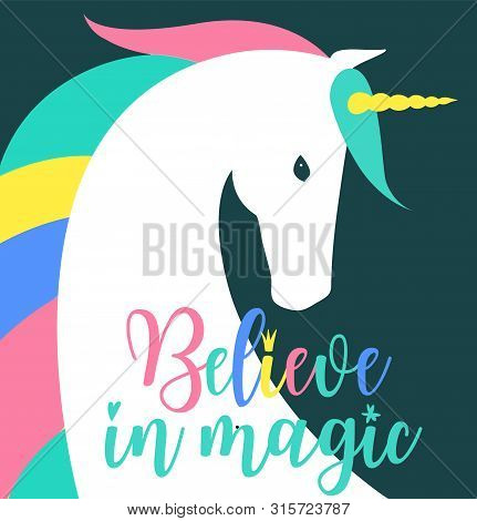 Believe In Magic Fantasy Illustration. Colored Unicorn Silhouette, Cloud And Inspiration, Encourage,