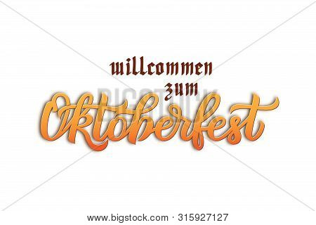 Munich Beer Festival Oktoberfest Handwritten Text Willcommen Zum Oktoberfest Welcome To Oktoberfest
