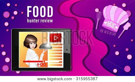 Food Review Banner. The Girl Takes The Dish To Display Tablet Live Broadcast Or Record The Cookery.
