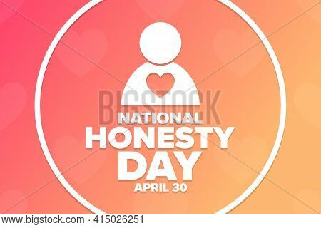 National Honesty Day. April 30. Holiday Concept. Template For Background, Banner, Card, Poster With